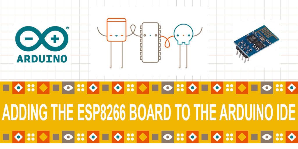 Adding the ESP8266 board to the Arduino IDE