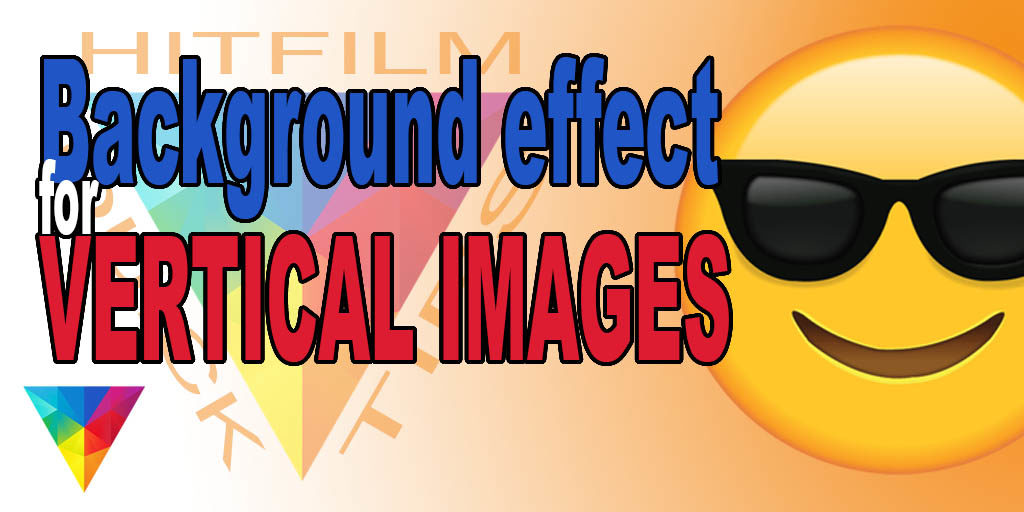 Background effect for vertical images using HitFilm Express 12