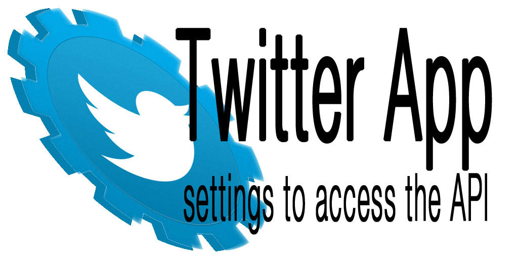 Twitter App settings to access the API