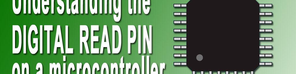 Understanding the digital read pin on a microcontroller